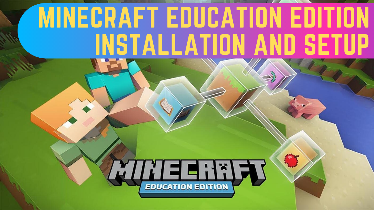 Minecraft Education Edition Installation and Setup